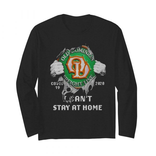 Blood Inside Me Old Dominion Freight Line COVID-19 2020 I Can't Stay At Home  Long Sleeved T-shirt