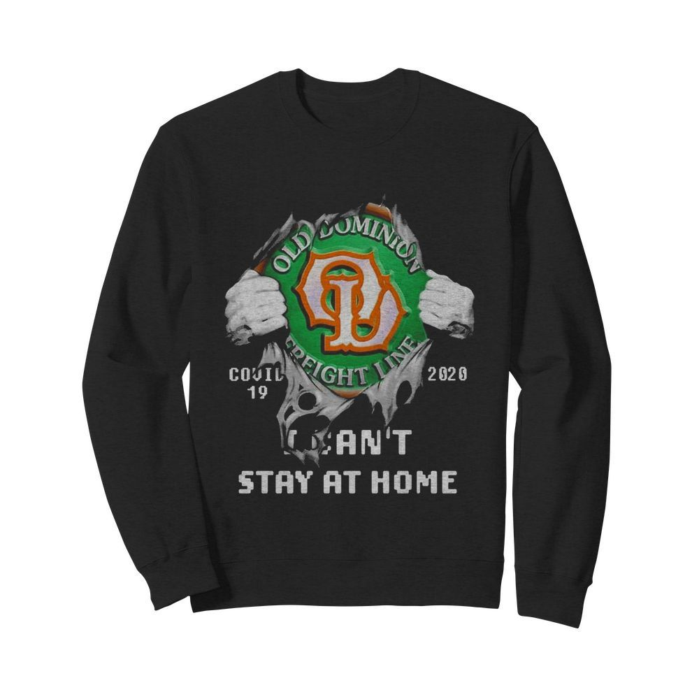 Blood Inside Me Old Dominion Freight Line COVID-19 2020 I Can't Stay At Home  Unisex Sweatshirt