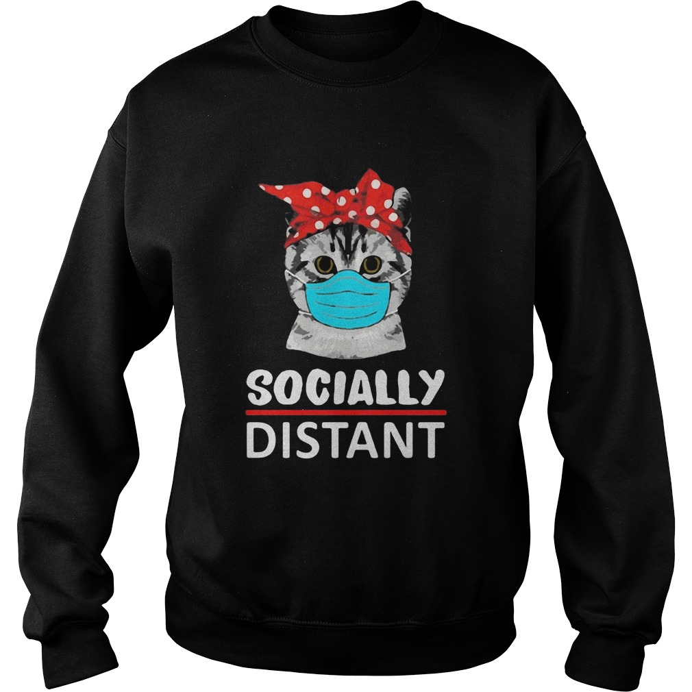 Cat mask social distant  Sweatshirt