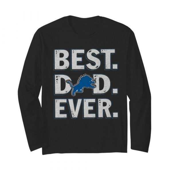 Detroit lions football best dad ever happy father's day  Long Sleeved T-shirt