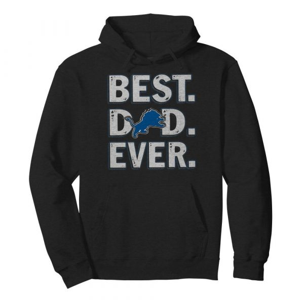 Detroit lions football best dad ever happy father's day  Unisex Hoodie