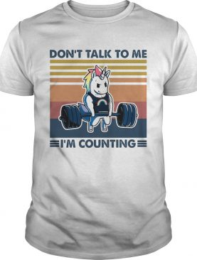 Dont talk to me Im counting Unicorn weightlifting vintage shirt