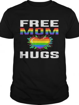 Free Mom Hugs Lgbt Pride Rainbow Heart shirt
