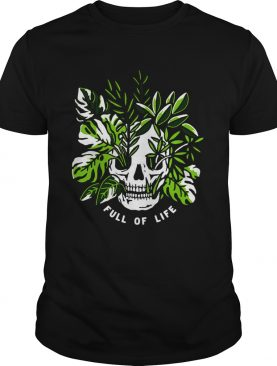 Full Of Life shirt