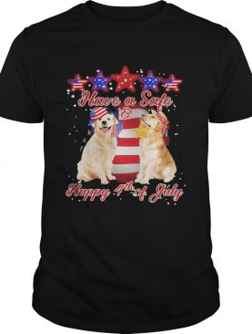 Independence Day have safe and happy July 4th Golden Retriever shirt