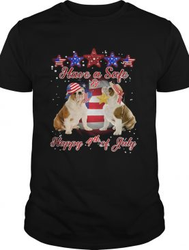 Independence Day pulldogs have a safe and happy 4th of july shirt