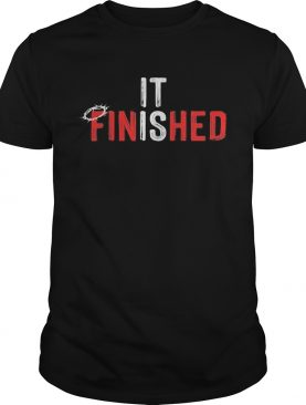 It is finished crown of thorns shirt