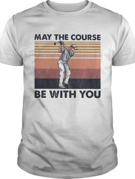 May The Course Be With You Golf Vintage shirt