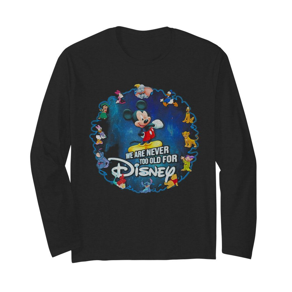 Mickey mouse we are never too old for disney 2020  Long Sleeved T-shirt