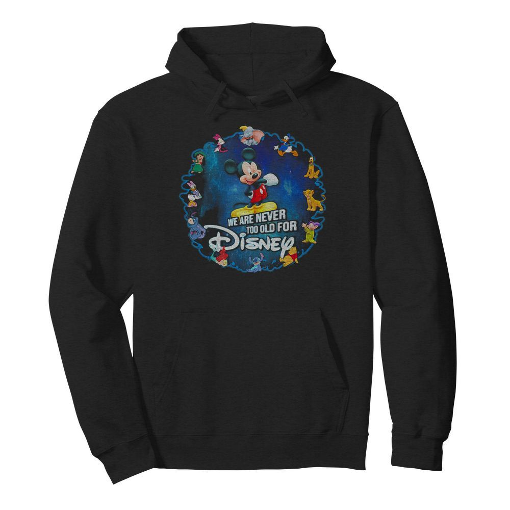 Mickey mouse we are never too old for disney 2020  Unisex Hoodie