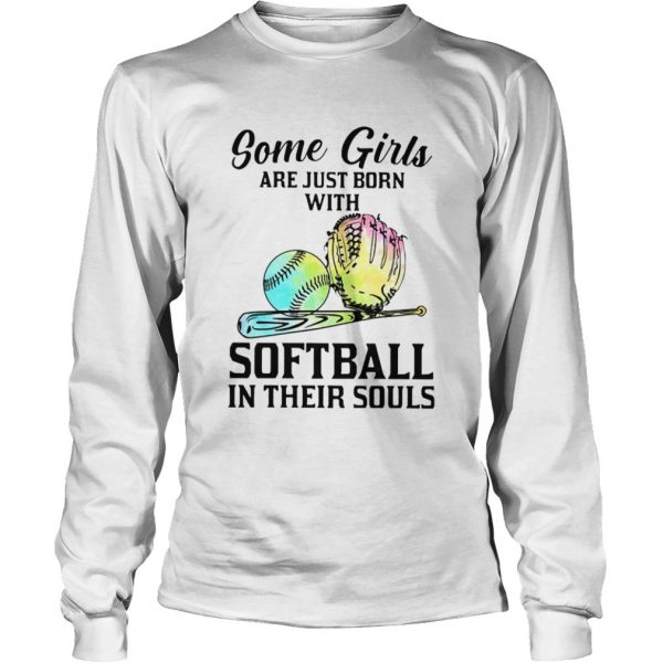 Some Girls Are Just Born With Softball In  Long Sleeve