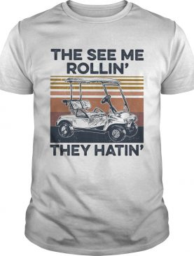 The see me rollin they hatin vintage shirt