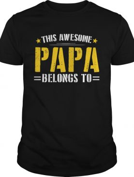 This Awesome Papa Belongs To shirt