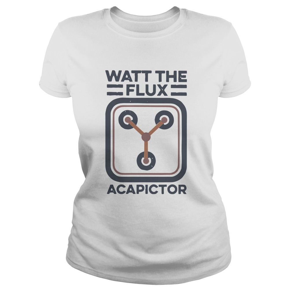 Watt the flux Capacitor  Classic Ladies