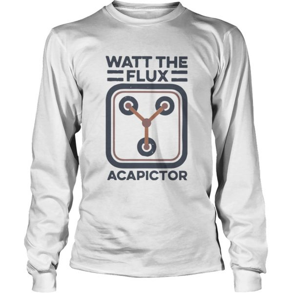 Watt the flux Capacitor  Long Sleeve