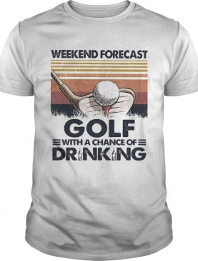 Weekend Forecast Golf With A Chance Of Drinking Vintage shirt