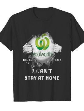 Woolworths Inside Me Covid-19 2020 I Can't Stay At Home shirt