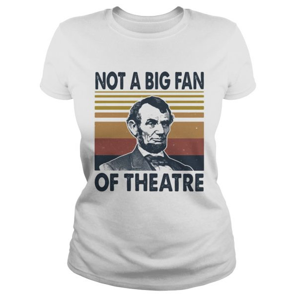 Abraham lincoln not a big fan of theatre vintage retro  Classic Ladies