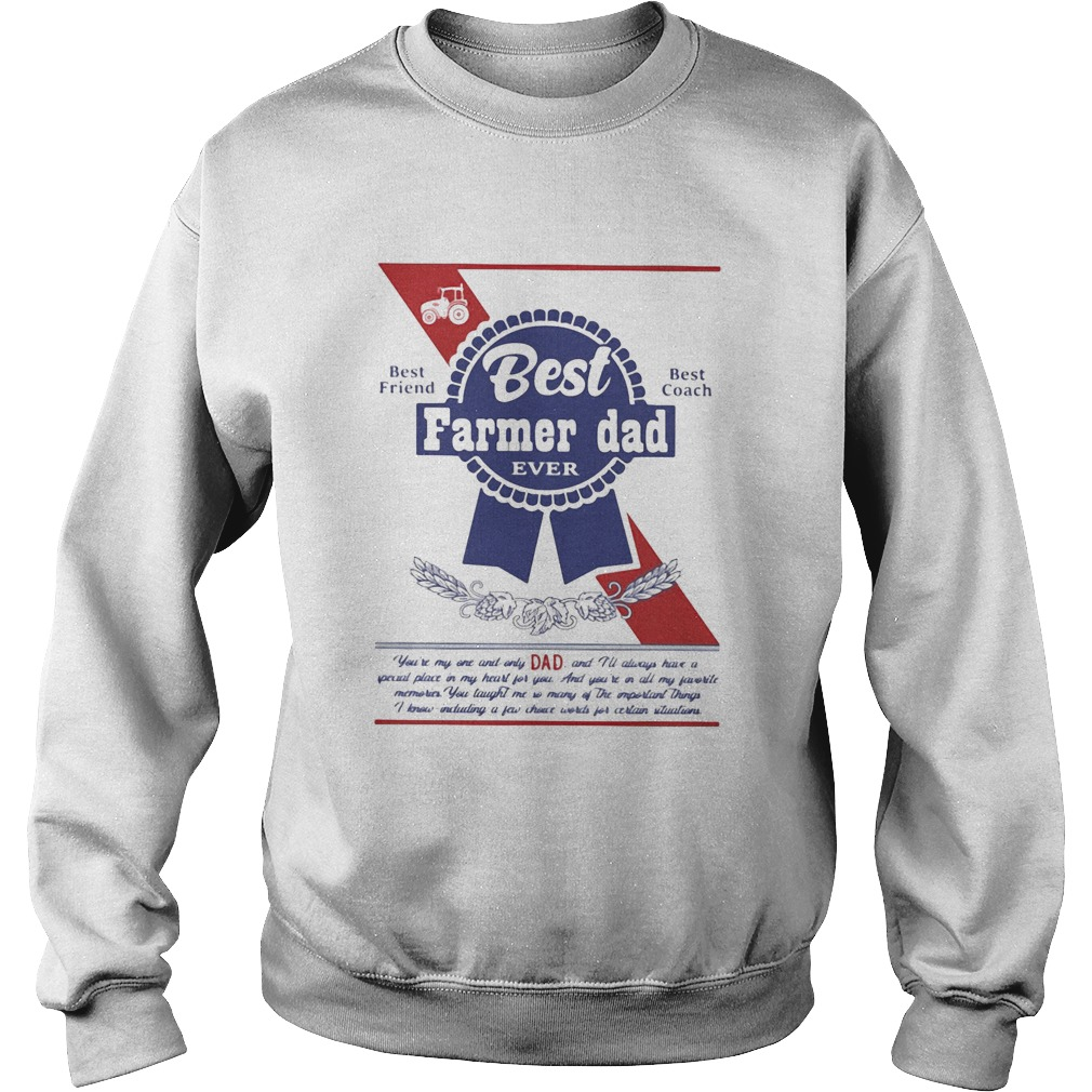 Best farmer dad ever best friend best coach happy fathers day  Sweatshirt