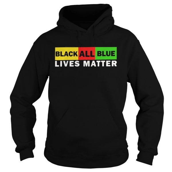 Black All Blue Lives Matter  Hoodie