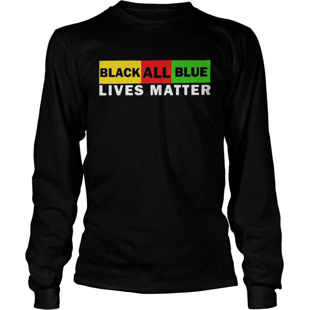 Black All Blue Lives Matter  Long Sleeve