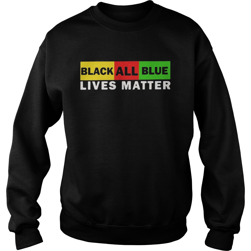 Black All Blue Lives Matter  Sweatshirt