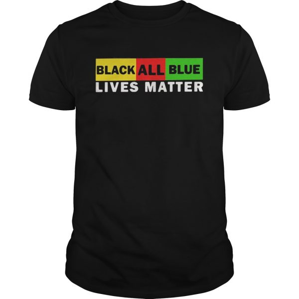 Black All Blue Lives Matter  Unisex