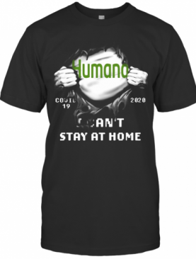 Blood Insides Humana Covid 19 2020 I Can'T Stay At Home T-Shirt