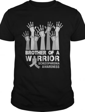 Brother of a warrior schizophrenia awareness shirt