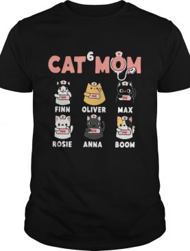 Cat 6 Mom Nurse Finn Oliver Max Rosie Anna Boom shirt