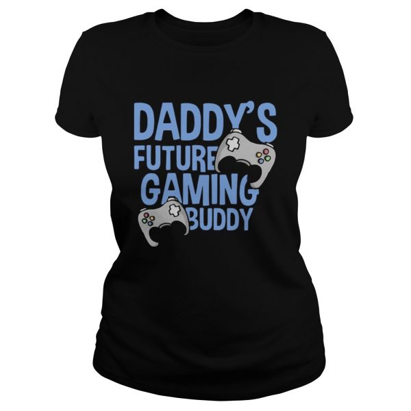 Daddys Future Gaming Buddy Fathers Day  Classic Ladies