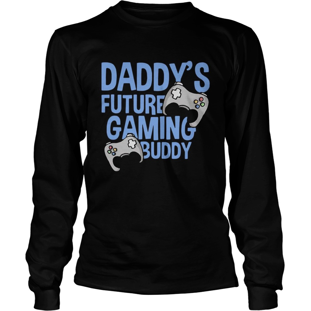 Daddys Future Gaming Buddy Fathers Day  Long Sleeve
