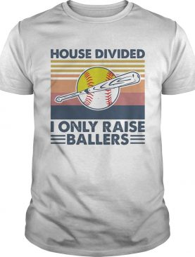 House divided I only raise ballers vintage retro shirt