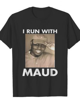 I run with support maud shirt