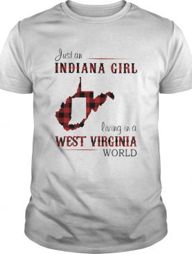 Just an Indiana girl living in a west virginia world map shirt
