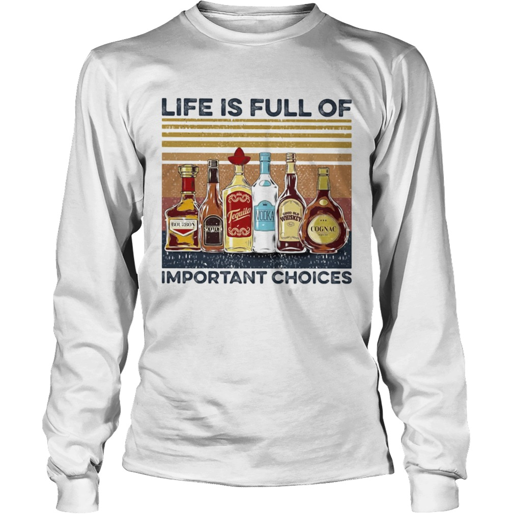 Life is full of important choices wine vintage  Long Sleeve