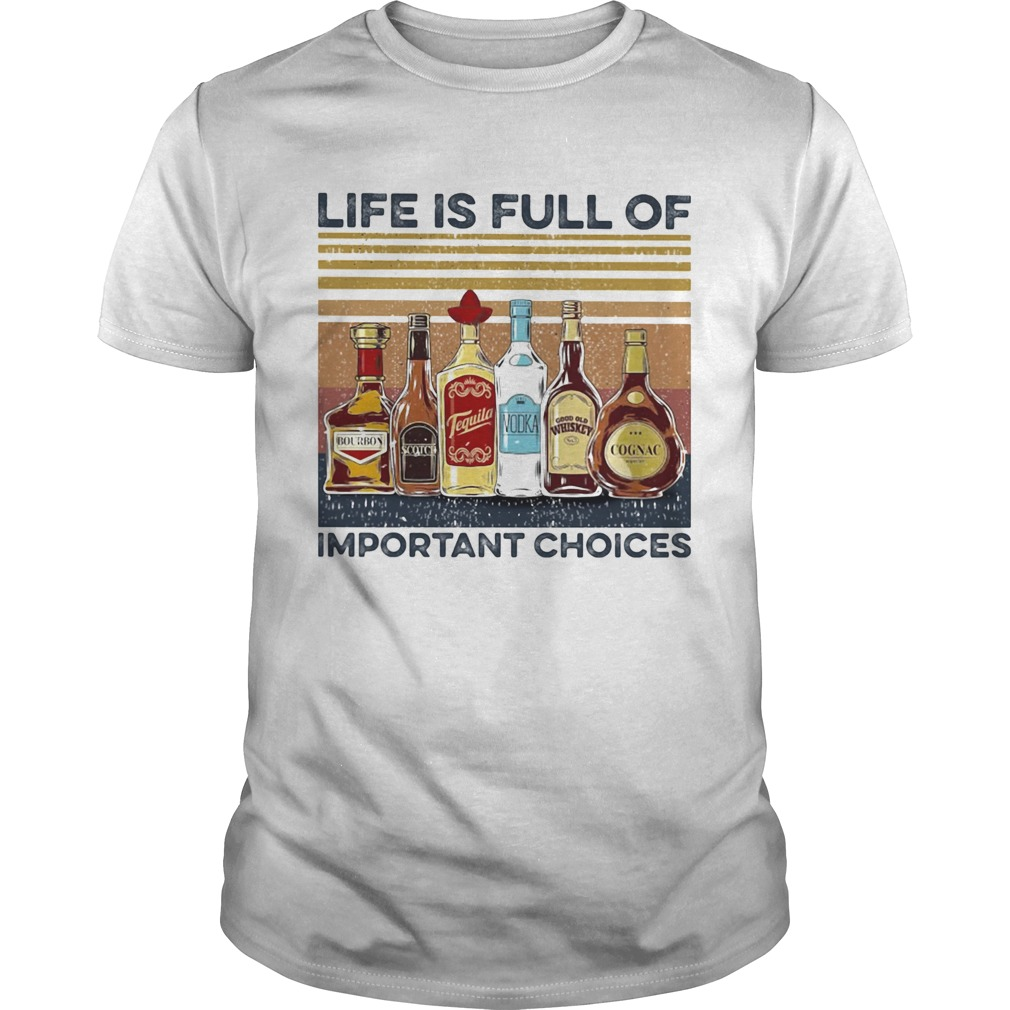 Life is full of important choices wine vintage  Unisex