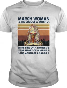 March Woman The Soul Of A Witch The Fire Of A Lioness The Heart Of A Hippie The Mouth Of A Sailor V