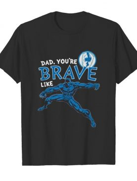 Marvel Black Panther Brave Dad Father's Day 2020 shirt