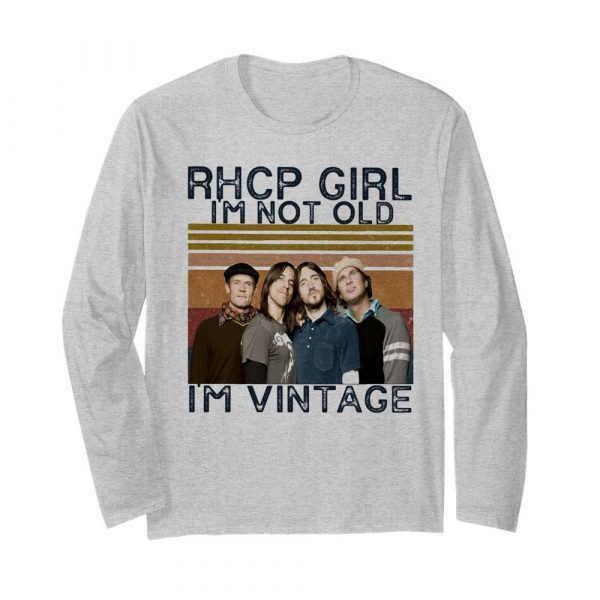 Rhcp girl I'm not old I'm vintage retro  Long Sleeved T-shirt