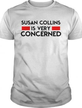 Susan Collins Is Very Concerned shirt
