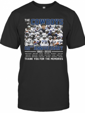 The Dallas Cowboys 60Th Anniversary 1960 2020 Thank You For The Memories Stars T-Shirt