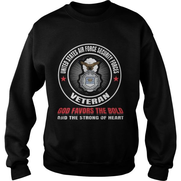 United states air force security forces veteran god favors the bold and the strong of heart  Sweatshirt