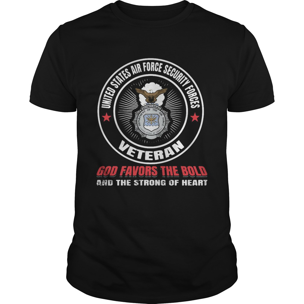 United states air force security forces veteran god favors the bold and the strong of heart  Unisex