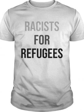 Will trade racists for refugees 2020 shirt