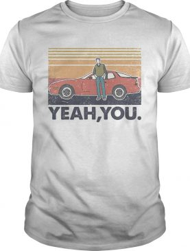 Year you car vintage retro shirt