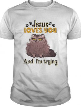 Cat brown jesus loves you and im trying shirt