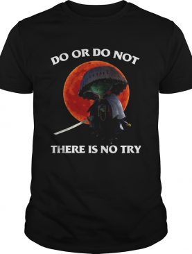 Do Or Do Not There Is No Try Sunset shirt