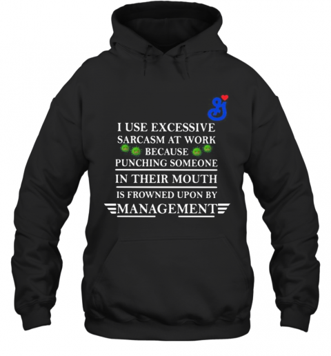 General Mills I Use Excessive Sarcasm At Work Because Punching Someone In Their Mouth Is Frowned Upon By Management Covid 19 T-Shirt Unisex Hoodie