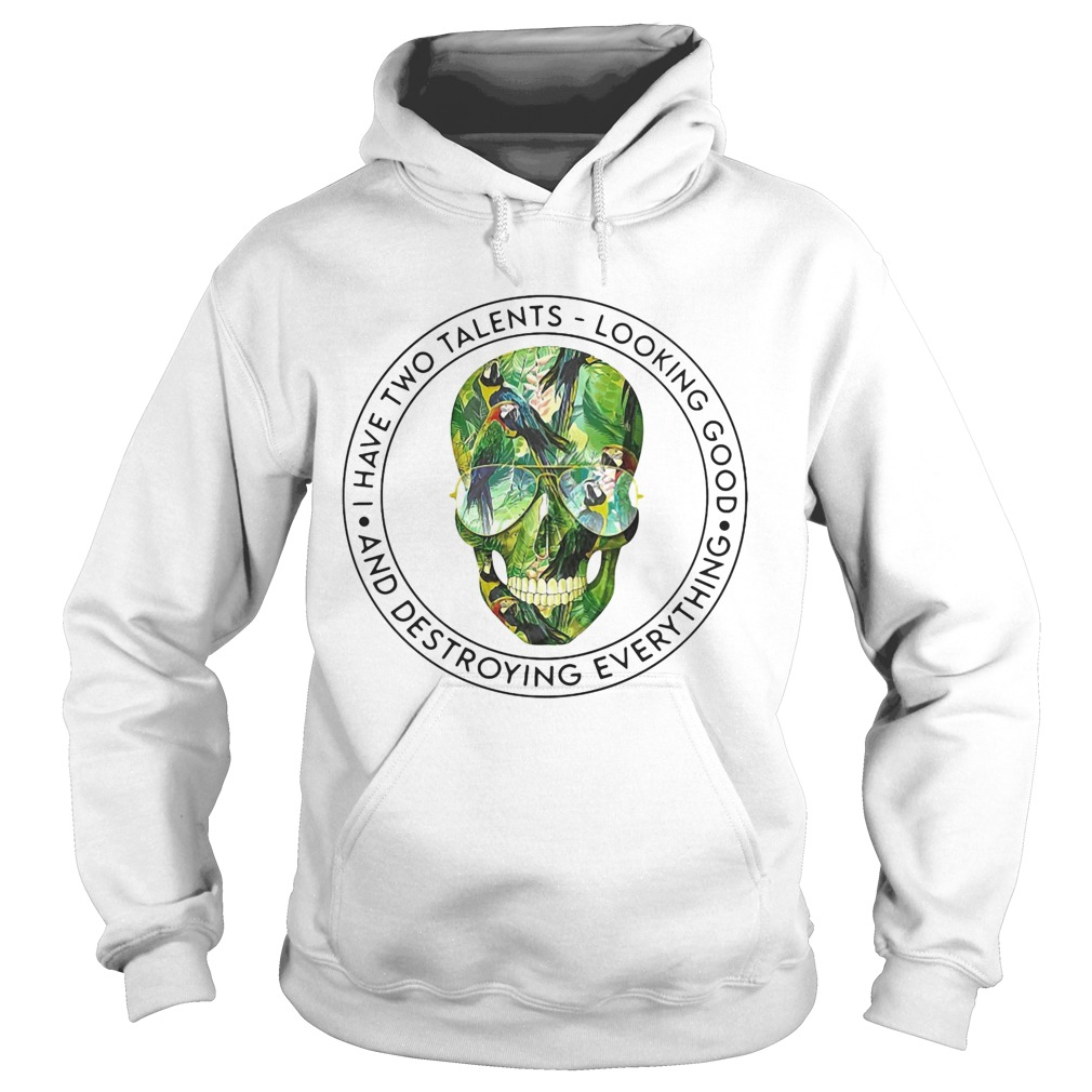 I Have Two Telens Looking Good And Destroying Everything Skullcap Glasses Green  Hoodie